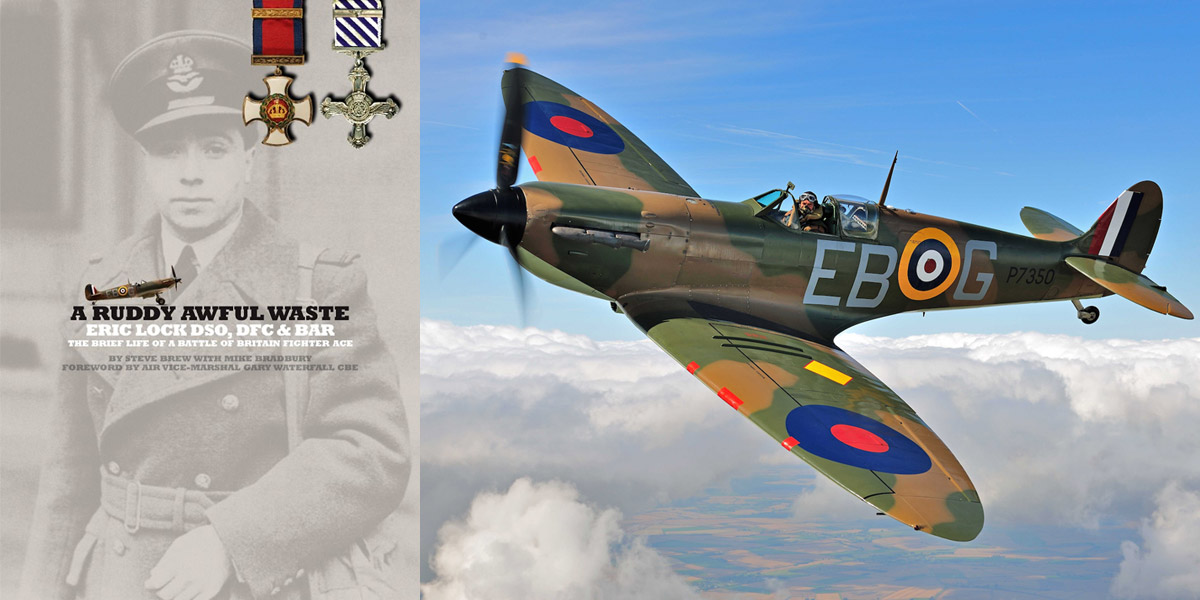 'A Ruddy Awful Waste' is the first detailed biography of the RAF fighter ace Eric Lock